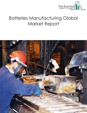 Batteries Manufacturing Global Market Report 2018