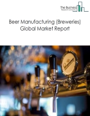 Beer Manufacturing (Breweries) Global Market Report 2020