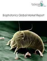 Biophotonics Global Market Report 2020-30: Covid 19 Growth And Change