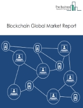 Blockchain Market Global Report 2020-30: Covid 19 Growth and Change