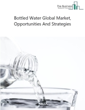 Bottled Water Global Market, Opportunities And Strategies To 2022
