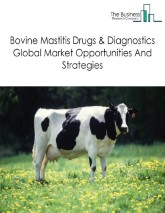 Bovine Mastitis Drugs And Diagnostics Global Market Report 2020-30: COVID-19 Implications And Growth