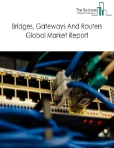 Bridges, Gateways And Routers Global Market Report 2020-30: Covid 19 Impact and Recovery