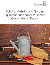 Building Material and Garden Equipment and Supplies Dealers Global Market Report 2020-30: Covid 19 Impact and Recovery