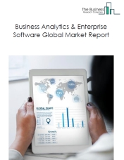 Business Analytics & Enterprise Software Global Market Report 2019