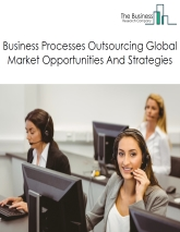 Business Processes Outsourcing Market By Type (CRM BPO, HRO BPO, F&A BPO, And Other BPO Services), Drivers And Restraints – Global Forecast To 2022