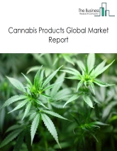Cannabis Products Global Market Report 2019