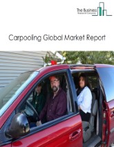 Carpooling Global Market Report 2021: COVID 19 Growth And Change to 2030