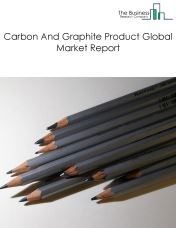 Carbon And Graphite Product Global Market Report 2018