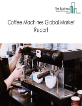 Coffee Machines Market Global Report 2020-30: Covid 19 Growth and Change