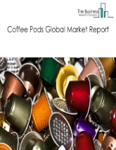 Coffee Pods Market Global Report 2020-30: COVID-19 Growth and Change
