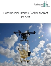 Commercial Drones Global Market Report 2021: COVID 19 Growth And Change to 2030
