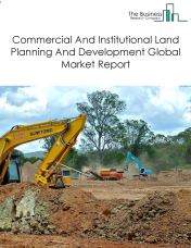 Commercial And Institutional Land Planning And Development Global Market Report 2018