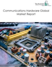 Communications Hardware Global Market Report 2019