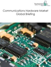Communications Hardware Market Global Briefing 2018