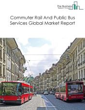 Commuter Rail And Public Bus Services Global Market Report 2018