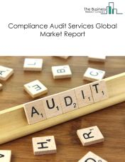 Compliance Audit Services Global Market Report 2018
