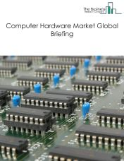 Computer Hardware Market Global Briefing 2018