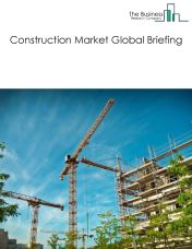 Construction Market Global Briefing 2018