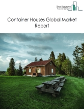 Container Houses Global Market Report 2019
