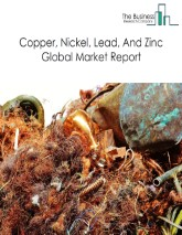 Copper, Nickel, Lead, And Zinc Global Market Report 2021: COVID-19 Impact and Recovery to 2030