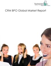 CRM BPO Global Market Report 2018