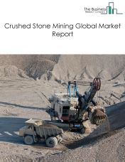 Crushed Stone Mining Global Market Report 2018