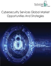 Cybersecurity Services Market - By Security Type (Network Security, Endpoint Security, Application Security, Cloud security, Others) By User Type (Large enterprises, Small And medium enterprises) And By Region, Opportunities And Strategies - Global Cybersecurity Services Market Forecast To 2030