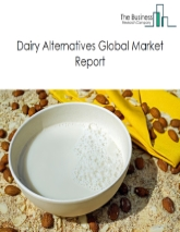 Dairy Alternatives Market Global Report 2020-30: Covid 19 Growth and Change