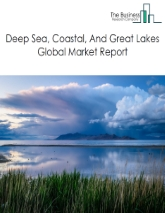 Deep Sea, Coastal, And Great Lakes Global Market Report 2020-30: Covid 19 Impact and Recovery