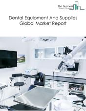 Dental Equipment And Supplies Global Market Report 2018