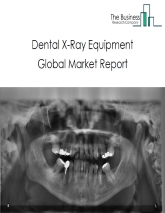 Dental X-Ray Equipment Global Market Report 2020-30: Growth and Change