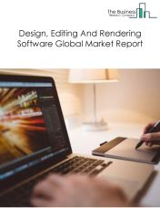 Design, Editing And Rendering Software Global Market Report 2019