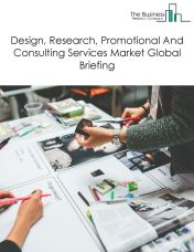 Design, Research, Promotional And Consulting Services Market Global Briefing 2018