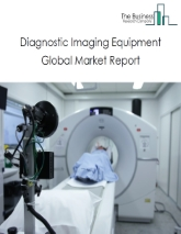 Diagnostic Imaging Equipment Global Market Report 2020-30: Covid 19 Impact and Recovery