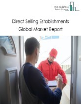 Direct Selling Establishments Global Market Report 2021: COVID 19 Impact and Recovery to 2030