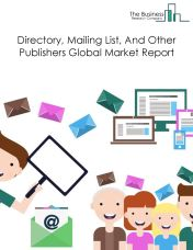 Directory, Mailing List, And Other Publishers Global Market Report 2019
