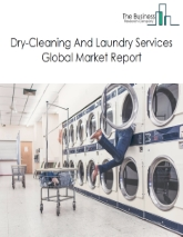 Dry-Cleaning And Laundry Services Market By Service Type, By End-Use, By Distribution Channel (Offline, Online), By Geography And Competitive Landscape Analysis – Global Forecast To 2022