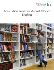 Educational Services Market Global Briefing 2018