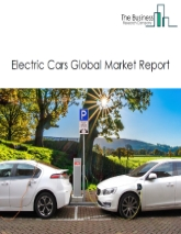 Electric Cars Market Global Report 2020-30: Covid 19 Growth and Change