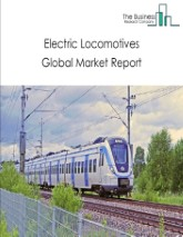 Electric Locomotives Market Global Report 2020-30: COVID-19 Growth and Change