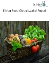 Ethical Food Global Market Report 2021: COVID-19 Growth And Change To 2030