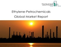 Ethylene-Petrochemicals Global Market Report 2021: COVID 19 Impact and Recovery to 2030