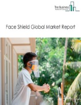 Face Shield Global Market Report 2021: COVID-19 Growth And Change