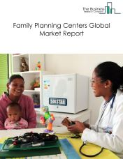 Family Planning Centers Global Market Report 2018