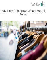 Fashion E-Commerce Global Market Report 2021: COVID 19 Growth And Change to 2030