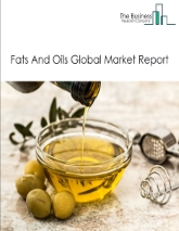 Fats And Oils Global Market Report 2020-30: Covid 19 Impact and Recovery