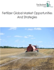 Fertilizer Global Market Opportunities And Strategies To 2022