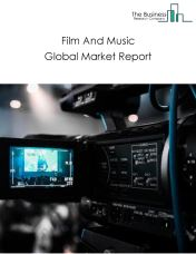 Film And Music Global Market Report 2019