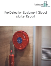 Fire Detection Equipment Global Market Report 2020